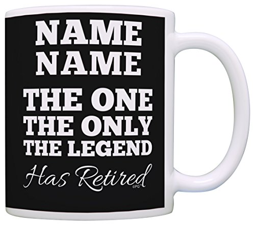 Personalized Retirement Gifts Your Name the One Only Legend Has Retired Retirement Gifts for Men Personalized Gift Coffee Mug Tea Cup Black (Personalized Ceramic Gifts)