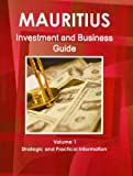 Mauritius Investment and Business Guide, IBP USA, 1438768192