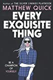 Every Exquisite Thing (Turtleback School & Library Binding Edition)