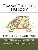 Timmy Turtle's Trilogy, James Calvetti, 1497535921