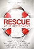 Rescue Your Retirement, Russell K. Jalbert, 1599323028
