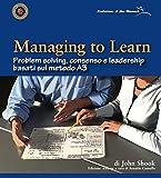 Managing to learn. Problem solving, consenso e leadership basati sul metodo A3