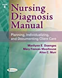 Nursing Diagnosis Manual, Marilynn E. Doenges and Mary Frances Moorhouse, 0803628048