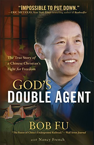 God's Double Agent: The True Story of a Chinese Christian's Fight for Freedom by Fu, Bob, French, Nancy (September 9, 2014) Paperback