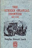 The Northern Colonial Frontier, 1607-1763 (Histories of the American Frontier (Paperback))