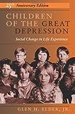 Children of the Great Depression, Glen H. Elder, 0813333423