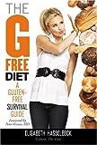 G Free Diet A Gluten Free Survival Guide [HC,2009]