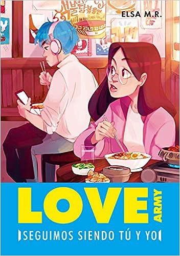 Leer Gratis Seguimos siendo tú y yo (Love Army 2) de Elsa M. R.