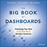 Image of The Big Book of Dashboards: Visualizing Your Data Using Real-World Business Scenarios