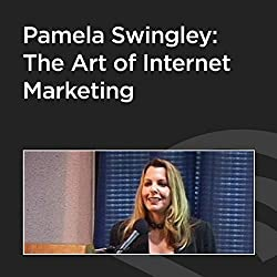 Pamela Swingley: The Art of Internet Marketing