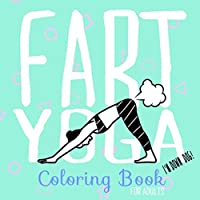 Fart Yoga Coloring Book For Adults: Relaxing Coloring Book