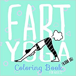 Fart Yoga Coloring Book For Adults