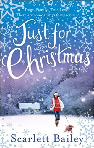 🎄Novel Of The Week [Christmas Edition]: Just for Christmas by Scarlett Bailey