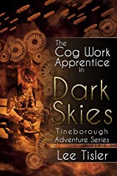 The Cog Work Apprentice in Dark Skies (Steampunk action adventure)