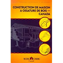 Construction De Maison A Ossature De Bois: Societe Canadienne D'Hypotheques Et De Logement