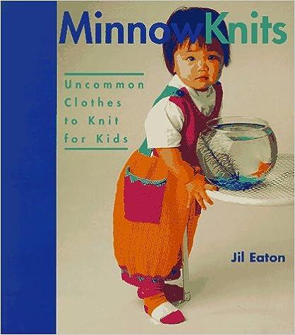 E-kirjat pdf kostenlos lataus Minnow Knits: Uncommon Clothes To Knit For Kids by Jill Eaton PDF iBook