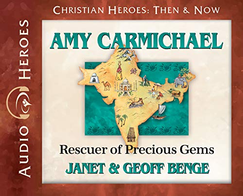 Amy Carmichael Audiobook: Rescuer of Precious Gems (Christian Heroes: Then & Now) Audio CD - Audiobook, CD