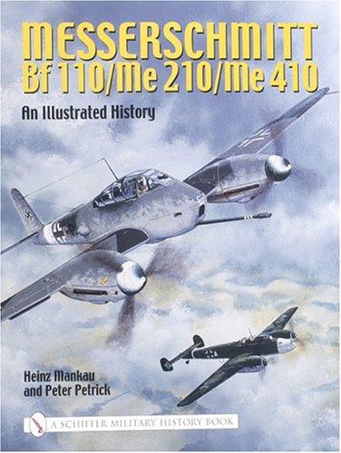 Messerschmitt Bf 110/Me 210/Me 410: An Illustrated History PDF