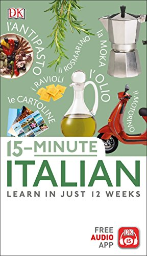 15-Minute Italian: Learn In Just 12 Weeks