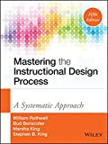 Mastering the Instructional Design Process: A Systematic Approach, Fifth Edition
