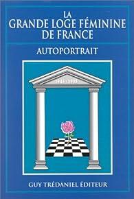 La grande loge féminine de France par Alain Buisine