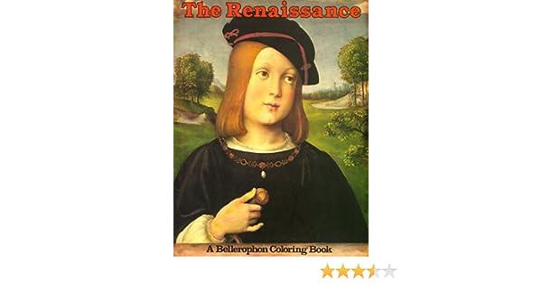 Renaissance (Bellerophon Coloring Book): Bellerophon Books ...
