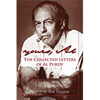 Yours, Al: The Collected Letters of Al Purdy