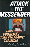 Attack the Messenger, Craig Crawford, 0742538168