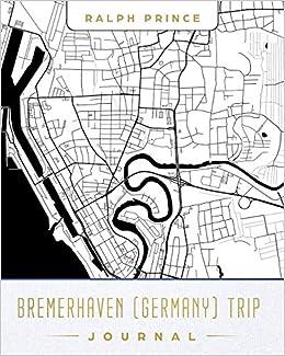 Bremerhaven Germany Trip Journal Lined Bremerhaven Germany