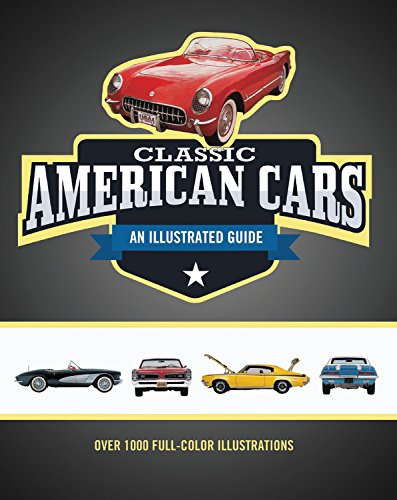 (Classic American Cars An Illustrated Guide)