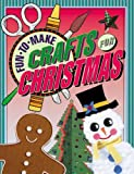 Fun-to-Make Crafts for Christmas, Tom Daning, 1590783425