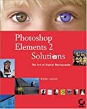 Photoshop Elements 2 Solutions, Mikkel Aaland, 0782141404