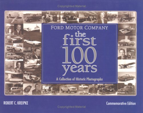 ford-motor-company-the-first-100-years-a-celebration-of-historic-photographs