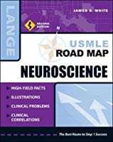 USMLE Road Map Neuroscience, Second Edition (LANGE USMLE Road Maps)