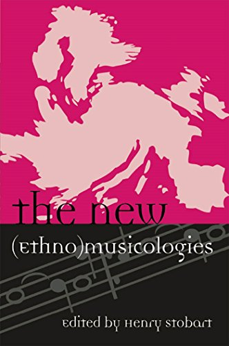 The New (Ethno)musicologies (Europea: Ethnomusicologies and Modernities Book 8)