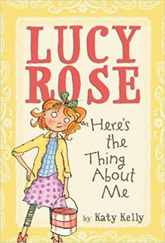 Lucy Rose: Here's the Thing About Me: Katy Kelly, Adam Rex