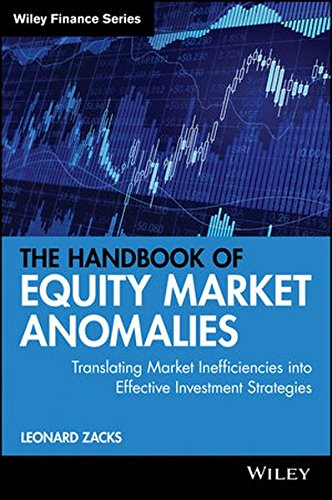 The Handbook of Equity Market Anomalies: Translating Market Inefficiencies into Effective Investment Strategies by Wiley