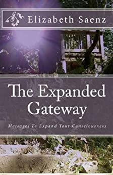 The Expanded Gateway: Messages to Expand Your Consciousness by [Saenz, Elizabeth]