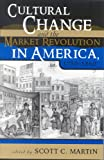 img - for Cultural Change and the Market Revolution in America, 1789-1860 book / textbook / text book