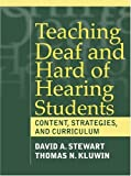 Teaching Deaf and Hard of Hearing Students: Content, Strategies, and Curriculum