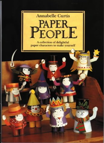Paper People: A Collection of 12 Paper Characters to Cut Out and Glue Toge