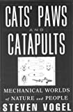 Cats Paws and Catapults, Steven Vogel, 0393046419