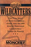 Wildcatters, Charles Moncrief, 0895261421