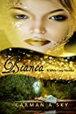Bianca (The White Lady Series Book 1)
