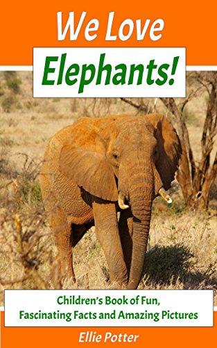 We Love Elephants! Children's Book of Fun, Fascinating