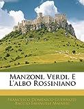Manzoni, Verdi, E L'Albo Rossiniano, Francesco Domenico Guerrazzi and Baccio Emanuele Maineri, 114447759X