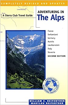 Book Adventuring in the Alps (Sierra Club Adventure Travel Guides)