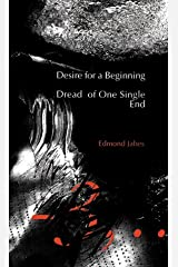 Desire for a Beginning/Dread of One Single End Paperback
