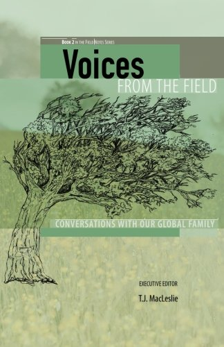 Voices from the Field: Conversations with Our Global Family (Field Notes) (Volume 2)