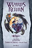 The Wizards Return (Dragonlance Novel: The New Adventures Trinistyr Trilogy)